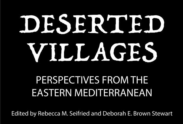 Deserted Villages: Perspectives from the Eastern Mediterranean